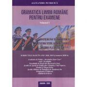 Gramatica Limbii Romane pentru Examene 2020, Volumul I - Notiuni teoretice, exercitii aplicative, grile comentate - Include subiectele date in anii 2018, 2019 si ianuarie 2020 (Editie revizuita 2020)