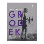 Grodek - Georg Trakl - Ediție bilingvă