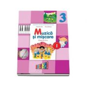 Muzica si miscare. Manual pentru clasa a III-a, Semestrul I si Semestrul II - Florentina Chifu - Contine CD cu editia digitala