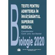 Biologie 2020 - Teste pentru admiterea in invatamantul superior medical - Daniel Ion