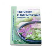 Tincturi din plante medicinale preparate in casa