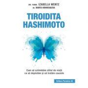 TIROIDITA HASHIMOTO. CUM SA SCHIMBAM STILUL DE VIATA CA SA DEPISTAM SI SA TRATAM CAUZELE