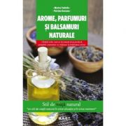 Arome, Paarfumuri si Balsamuri Naturale