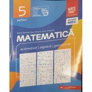 Matematica 2020 - 2021 Consolidare - Aritmetica - Algebra - Geometrie - Clasa A V-A - Semestrul I - Avizat M. E. C.