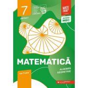Matematica 2020 - 2021 - Initiere - Algebra, Geometrie - Clasa A VII-A - Caiet de lucru - Semestrul 1 - Partea I