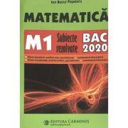 Bacalaureat 2020. Matematica M1 - Subiecte rezolvate - Ion Bucur Popescu - Ed. Carminis
