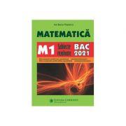 BAC 2021- Matematica M1 - subiecte rezolvate