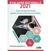 Evaluare națională 2021 - Teste de performanță pentru limba și literatura română - Delia-Monica Georgescu