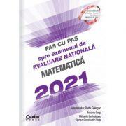 Pas cu pas spre examenul de evaluare națională - Matematică 2021- Radu Gologan