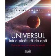 Universul într-o picătură de apă - Traian Anghel