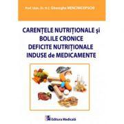 Carentele nutritionale si bolile cronice. Deficite nutritionale induse de medicamente - Gheorghe Mencinicopschi