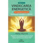 Vindecarea Energetica pe intelesul tuturor. Descatuseaza-ti potentialul de vindecator.