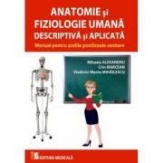 Anatomie si fiziologie umana descriptiva si aplicata - Mihaela Alexandru, Crin Marcean, Vladimir-Manta Mihailescu