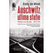 Eddy de Wind - Auschwitz, ultima stație - Povestea mea din lagăr, 1943–1945