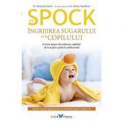 Ingrijirea sugarului si a copilului - Dr. Spock.