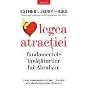 Legea atractiei - Fundamentele Invataturilor lui Abraham - Esther și Jerry Hicks