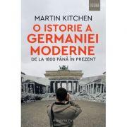 O istorie a Germaniei moderne - de la 1800 până în prezent - Martin Kitchen