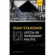 R. S. R. - Lecția de învățământ politic - Ioan Stanomir