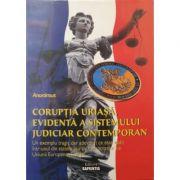 Coruptia uriasa, evidenta a sistemului judiciar contemporan