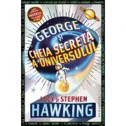 George şi cheia secretă a Universului - Stephen Hawking, Lucy Hawking,
