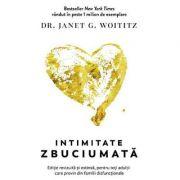 Intimitate zbuciumată - ediţie revizuită şi extinsă, pentru toți adulţii care provin din familii disfuncţiona