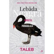Lebada neagră - Impactul foarte puţin probabilului - Nassim Nicholas Taleb