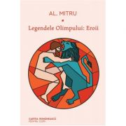 Legendele Olimpului: Eroii - Alexandru Mitru
