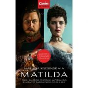 Matilda. Prim-balerina Teatrului Imperial Rus si amanta Tarului Nicolae al II-lea - Matilda Ksesinskaia