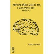 Mentalitatile celor 10% - Neacsu Dragos