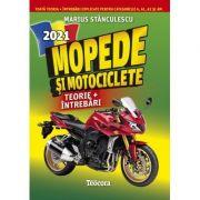 Mopede si Motociclete 2021. Teorie si intrebari, explicate pentru categoriile A, A1, A2 si AM - Stanculescu, Marius
