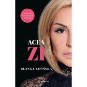 Acea zi - Blanka Lipińska - Continuarea bestsellerului care a inspirat unul dintre cele mai vizionate filme de pe Netflix – 365 DNI