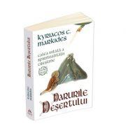 Darurile desertului - Calea uitata a spiritualitatii crestine