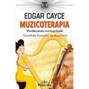 Edgar Cayce. Muzicoterapia - Dorothee Koechlin de Bizemont