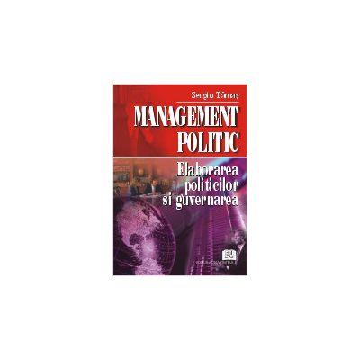 Management politic. Elaborarea politicilor şi guvernarea