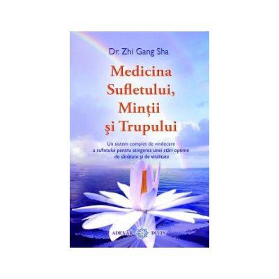 Medicina Sufletului, Minţii şi Trupului
