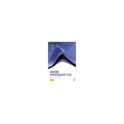 Adobe Photoshop CS3 cu CD-ROM . Curs oficial Adobe Systems