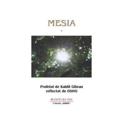 Mesia: Profetul de Kahlil Gibran reflectat de OSHO - vol. 1