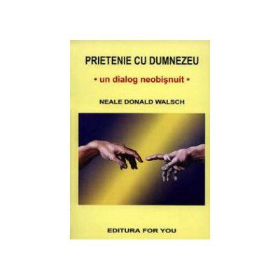 Prietenie cu Dumnezeu ● un dialog neobişnuit ●
