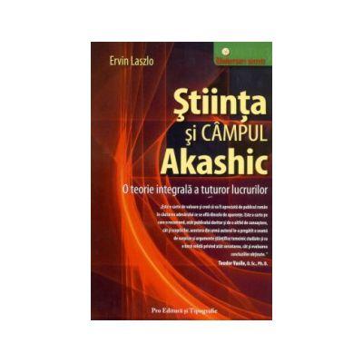 Ştiinţa şi câmpul Akashic: O teorie integrală a tuturor lucrurilor