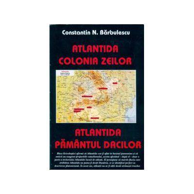 Atlantida - colonia zeilor. Atlantida - pamântul dacilor