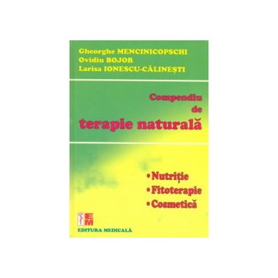 Compendiu de terapie naturală. Nutriţie, Fitoterapie, Cosmetică