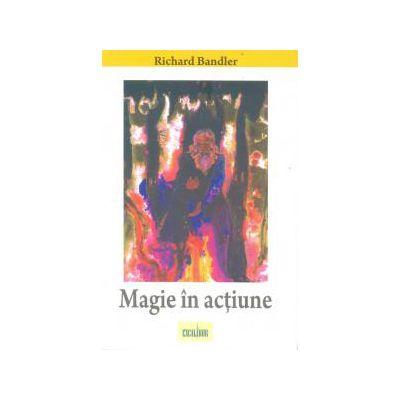 Magie în acţiune