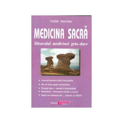 Medicina sacră. Miracolul medicinei geto-dace