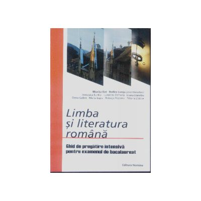 Limba si literatura romana Ghid de pregatire intensiva pentru examenul de bacalaureat