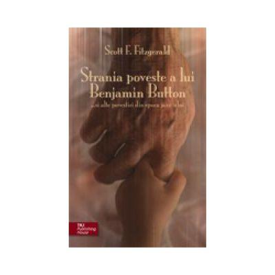 Strania poveste a lui Benjamin Button …și alte povestiri din epoca jazz-ului