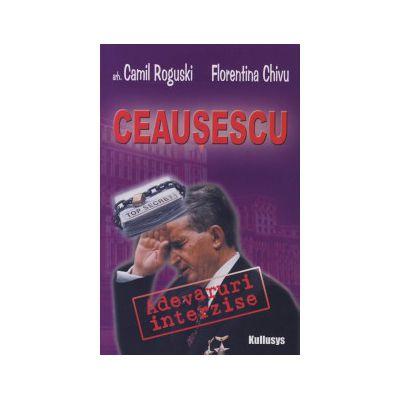 Ceausescu: Adevaruri interzise. Dincolo de umbra