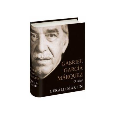 Gabriel Garcia Marquez. O viaţă