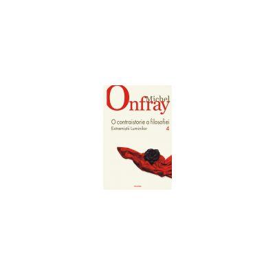 O contraistorie a filosofiei. Vol. IV. Extremistii Luminilor Editie Cartonata