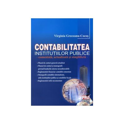 Contabilitatea institutiilor publice - comentata, actualizata si simplificta.
