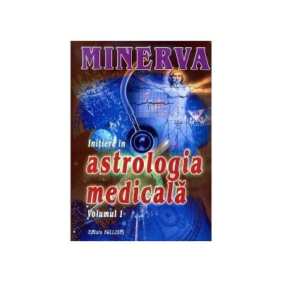 Initiere in astrologia medicala Vol. 1